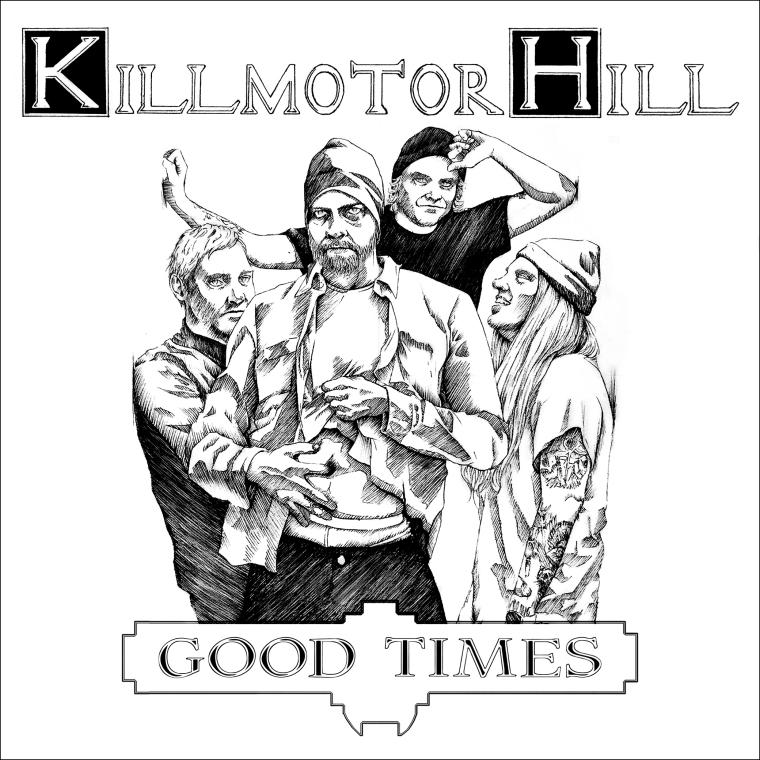 KillmotorHill_GoodTimes2__